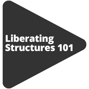 Liberating Structures 101